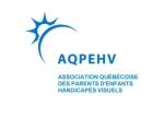 Association québécoise des parents  d'enfants handicapés visuels (AQPEHV)