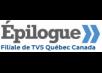 Épilogue, Filiale de TV5 Québec Canada