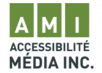 Accessibilité Média Inc. (AMI)