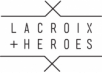 Lacroix & Heroes