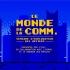 Le Monde de la comm., quête d'opportunités