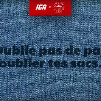 Bleu Jeans Bleu vous rappelle de ne pas oublier vos sacs au IGA