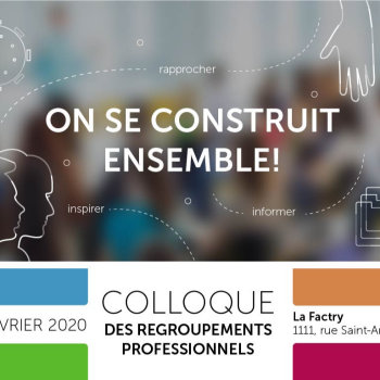 Colloque des regroupements professionnels «On se construit ensemble!»