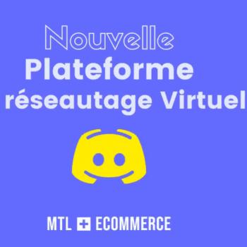 MTL+Ecommerce lance une nouvelle plateforme de réseautage