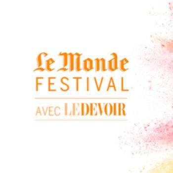 Le Devoir et Le Monde s'unissent pour la deuxième édition du Monde Festival