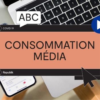 COVID-19 et consommation média: quels changements observe-t-on?